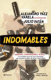 Indomables: La increíble épica de once personajes que conocen el sabor del éxito y del fracaso