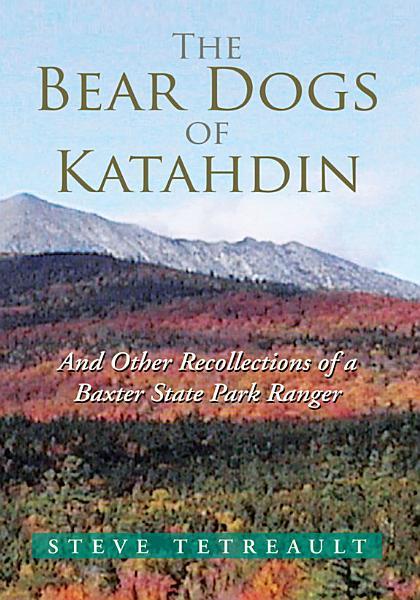 The Bear Dogs Of Katahdin