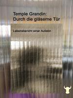 Durch die gl  serne T  r   Lebensbericht einer Autistin PDF