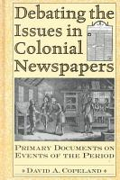 Debating the Issues in Colonial Newspapers PDF