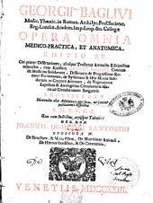 Georgii Baglivi ... Opera omnia medico-practica, et anatomica