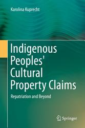 Indigenous Peoples Cultural Property Claims Book PDF