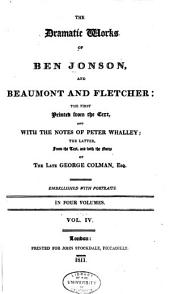 The Dramatic Works of Ben Jonson, and Beaumont and Fletcher: Printed from the Text, Volume 4