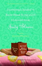 Everything I Needed to Know About Being a Girl I Learned from Judy Blume