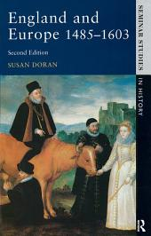 England and Europe 1485-1603: Edition 2