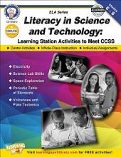 Literacy in Science and Technology, Grades 6 - 8: Learning Station Activities to Meet CCSS