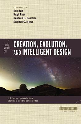 Four Views on Creation  Evolution  and Intelligent Design