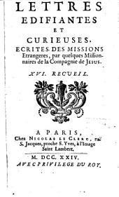 Lettres Édifiantes Et Curieuses: Ecrites Des Missions Etrangeres, Volume16