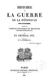 Histoire de la guerre de la Péninsule sous Napoléon: précédée d'un tableau politique et militaire des puissances belligérantes, Volumes3à4