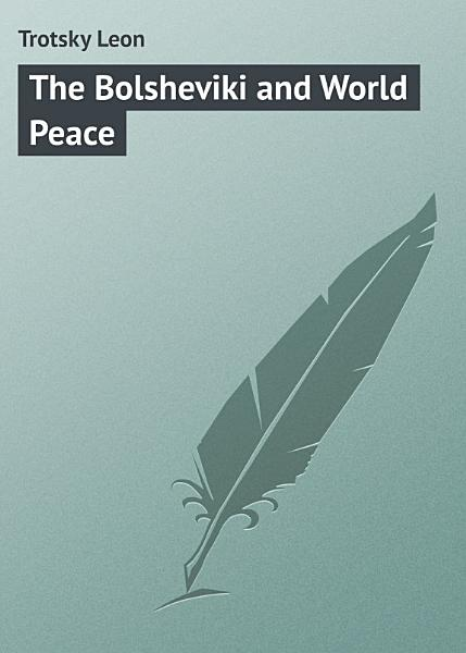 Download The Bolsheviki and World Peace Book