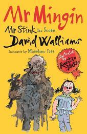 Mr Mingin: (Mr Stink in Scots)