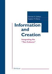 "Information and Creation: Integrating the ""Two Cultures"""