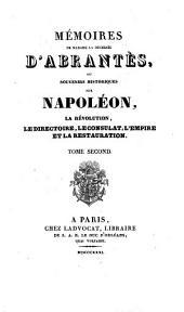 Mémoires ... , ou Souvenirs historiques sur Napoléon, la Révolution, le Directoire le Consulat, l'Empire et la Restauration: Volume2