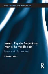 Hamas, Popular Support and War in the Middle East: Insurgency in the Holy Land