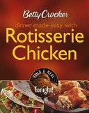 Betty Crocker Dinner Made Easy With Rotisserie Chicken Book PDF