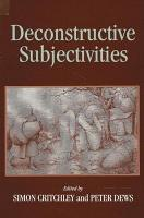 Deconstructive Subjectivities PDF