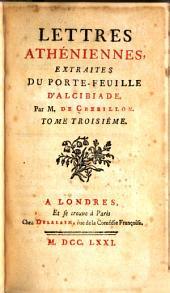 Lettres athéniennes, extraites du porte-feuille d'Alcibiade: Londres; et se trouve chez Delalain, Volume3