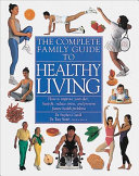 The Complete Family Guide to Healthy Living