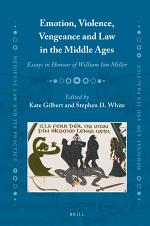 Emotion, Violence, Vengeance and Law in the Middle Ages