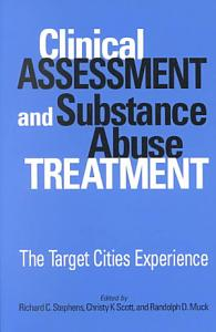 Clinical Assessment and Substance Abuse Treatment Book