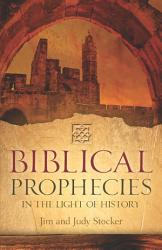 Biblical Prophecies In The Light Of History Book PDF