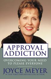 Approval Addiction: Overcoming Your Need to Please Everyone