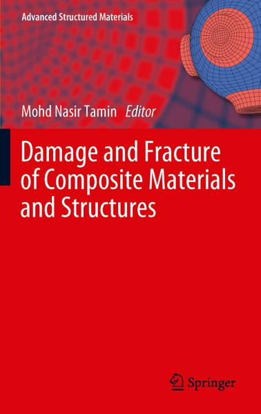 Damage And Fracture Of Composite Materials And Structures