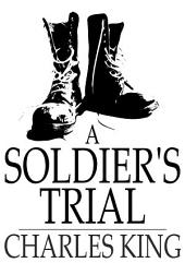 A Soldier's Trial: An Episode of the Canteen Crusade