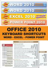 Office 2010 All Keyboard Shortcuts (Word, Excel, Power Point): Word 2010, Excel 2010 and Power Point 2010