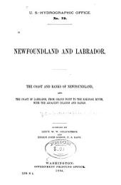 Newfoundland and Labrador: The Coast and Banks of Newfoundland and the Coast of Labador, from Grand Point to the Koksoak River, with the Adjacent Islands and Banks