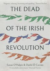 The Dead of the Irish Revolution PDF