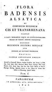 Flora Badensis, Alsatica et confinium regionum cis-et transrhenana (etc.)