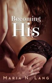 Becoming His: A BDSM Novella