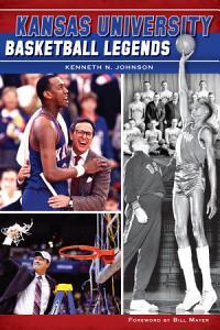 Kansas University Basketball Legends PDF