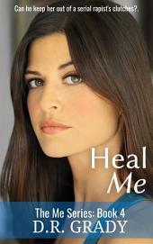 Heal Me: The Me Series - Book 4