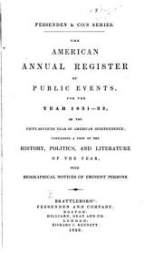 The American Annual Register of Public Events for the Year ..., Or, the ... Year of American Independence: Containing a View of the History, Politics, and Literature of the Year with Biographical Notices of Eminent Persons