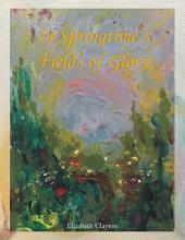 In Springtimes Fields of Glory