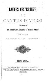 Laudes Vespertinae sive Cantus diversi excerpti ex antiphonario, graduali et rituali Romano