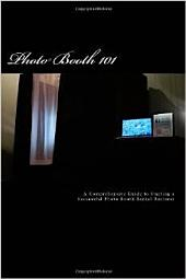 Photo Booth 101: A Comprehensive Guide to Starting a Successful Photo Booth Rental Business
