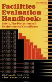 Facilities Evaluation Handbook: Safety, Fire Protection, and Environmental Compliance