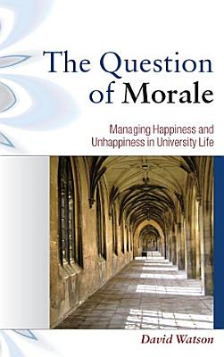 The Question Of Morale  Managing Happiness And Unhappiness In University Life