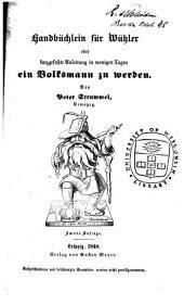 Handbüchlein für Wühler: oder, Kurzgefasste Anleitung in wenigen Tagen ein Volksmann zu werden