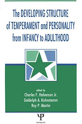 The Developing Structure of Temperament and Personality From Infancy To Adulthood PDF