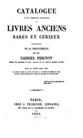 Catalogue d'une nombreuse collection de livres anciens, rares et curieux provenant de la bibliothèque de feu Gabriel Peignot ...