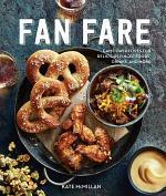 Fan Fare (Gameday food, tailgating, sports fan recipes)