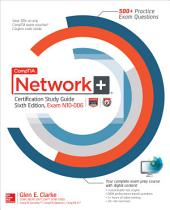 CompTIA Network+ Certification Study Guide, Sixth Edition (Exam N10-006): Edition 6