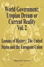 World Government, Utopian Dream Or Current Reality Volume 2
