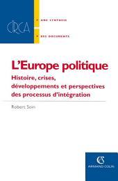 L' Europe politique: Histoire, crises, développements et perspectives des processus d'intégration