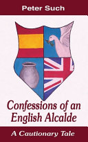 Confessions of an English Alcalde: A Cautionary Tale