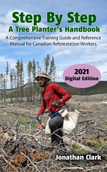 Step By Step, A Tree Planter's Handbook